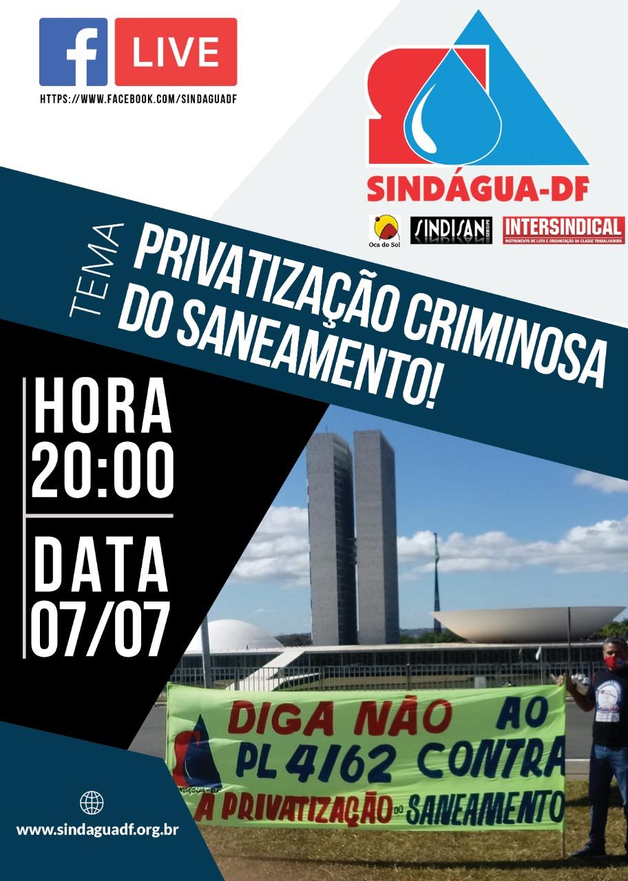 LIVE SINDÁGUA-DF: PRIVATIZAÇAO CRIMINOSA DO SANEAMENTO